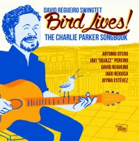 David Regueiro Swingtet_Bird Lives_FreeCode Jazz Records_2015