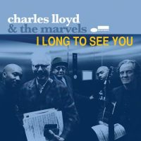 Charles Lloys_ILongToSeeYou_Blue Note_2016