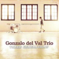 Gonzalo del Val Trio_Three Generations_Quadrant Records_2013