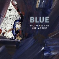 Ivo Perelman - Joe Morris_Blue_Leo Records_2016