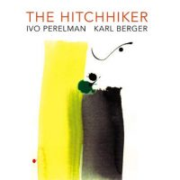 Ivo Perelman - Karl Berger_Hitchhiker_Leo Records_2016