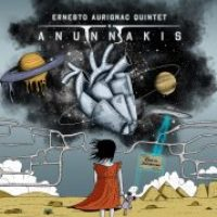 Ernesto Aurignac Quintet_Anunnakis_Fresh Sound New Talent_2015