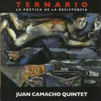 03 - Juan Camacho Quintet_Ternario - La poética de la resistencia_Satchmo Jazz_2005