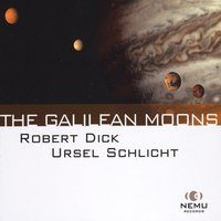 Robert Dick - Ursel Sclicht_The Galilean Moons_Nemu Records_2016