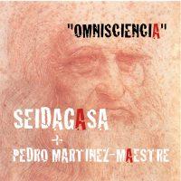 Seidagasa + Pedro Martínez Maestre: Omnisciencia (Seidagasa, 2016)