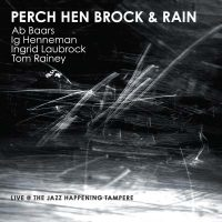 perch-hen-brock-rain_live-at-the-jazz-happening-tampere_relative-pitch-records_2016
