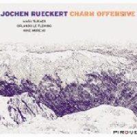 jochen-rueckert_charm-offensive_pirouet-records_2016