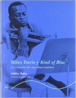 ashley-kahn_miles-davis-y-kind-of-blue-la-creacion-de-una-obra-maestra