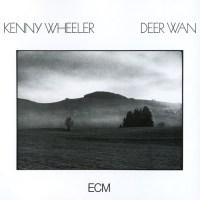 365 razones para amar el jazz: un disco. Deer Wan (Kenny Wheeler) [138]