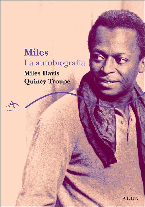 365 razones para amar el jazz: un libro. Miles. La autobiografía (Miles Davis, Quincy Troupe) [128]
