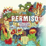 Alfred Artigas Quartet: Permiso (Underpool Records 2017) [Grabación]