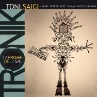 Toni Saigi Tronik: La Prinsire de la Sal (Underpool, 2018) [Grabación]
