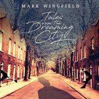 Mark Wingfield: Tales From The Dreaming City (Moonjune Records 2018)