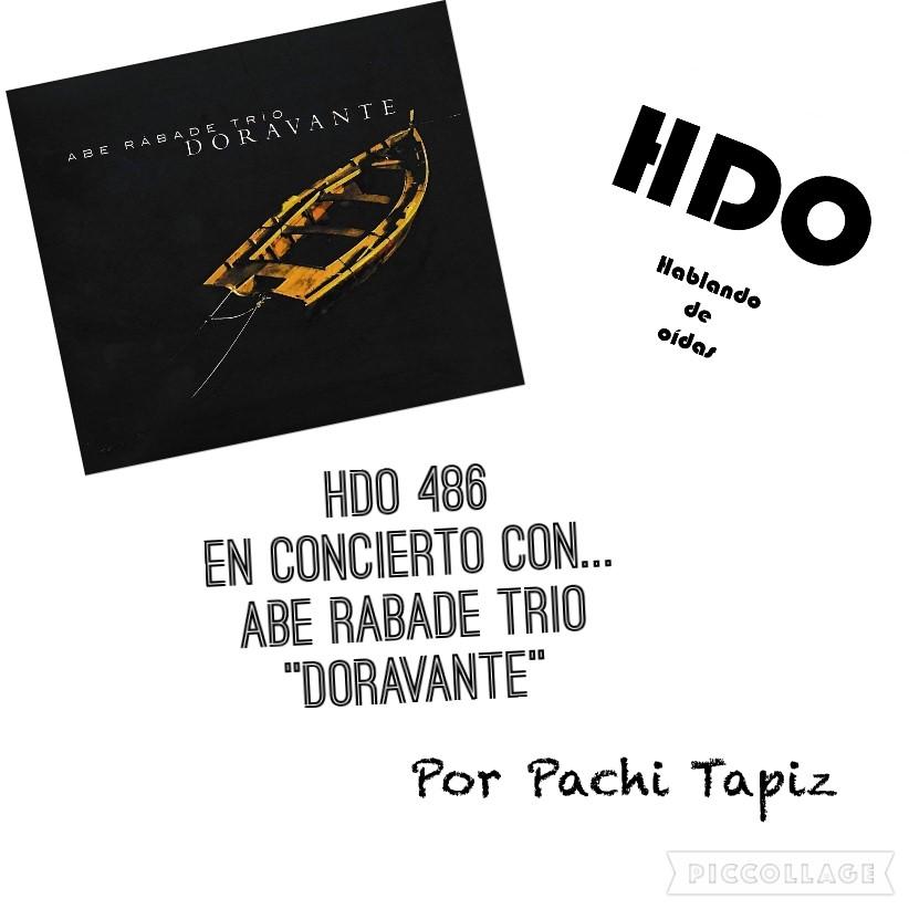 """HDO 486. En concierto con... Abe Rábade Trío """"Doravante"""" [Podcast]"""
