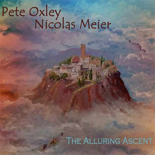 Pete Oxley - Nicolas Meier:The alluring Ascent (MGP Records 2019) [Grabación]