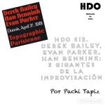 HDO 512. Tres gigantes de la improvisación: Derek Bailey, Evan Parker y Han Bennink [Podcast]