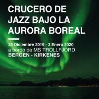 Crucero de jazz bajo la aurora boreal (28 de diciembre de 2019 a 3 de enero de 2020) [Noticias]