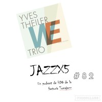 JazzX5#082. Yves Theiler Trio: The Visit of Mr.Lev [Minipodcast]