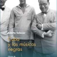 Cuba y las músicas negras (Adolfo Salazar. Fondo de Cultura Económica, Madrid, 2017) + Dos artículos relacionados con el jazz en 1927. Por Julián Ruesga Bono [Libro]