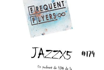 JazzX5#174. Frequent Flyers: Unnecesary (Infinity) [Minipodcast]