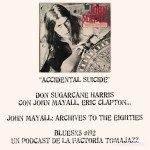 BluesX5#192. Don Sugarcane Harris con John Mayall, Eric Clapton, Mick Taylor…: Accidental Suicide (Archives to the Eighties) [Minipodcast] #YoMeQuedoEnCasa / #IStayAtHome