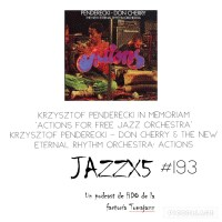 Krzysztof Penderecki In Memoriam AKA JazzX5#193. Krzysztof Penderecki - Don Cherry & The New Eternal Rhythm Orchestra: Actions For Free Jazz Orchestra (Actions) [Minipodcast] #YoMeQuedoEnCasa / #IStayAtHome