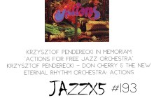 Krzysztof Penderecki In Memoriam AKA JazzX5#193. Krzysztof Penderecki – Don Cherry & The New Eternal Rhythm Orchestra: Actions For Free Jazz Orchestra (Actions) [Minipodcast] #YoMeQuedoEnCasa / #IStayAtHome