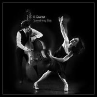 K Quintet: Something Else; donde jazz y danza se fusionan. Por Juan F. Trillo [Entrevista]