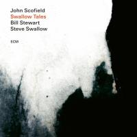 John Scofield - Steve Swallow - Bill Stewart: Swallow Tales (ECM Records, 2020)