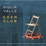 Giulia Valle: Eden Club (CD. Fresh Sound Records, 2020) [Disco de jazz] Por Rudy de Juana