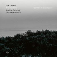 Joe Lovano Trio Tapestry: Gardens of Expression (ECM, 2021) [Grabación de jazz] Por Juan F. Trillo