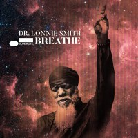 Dr. Lonnie Smith: Breathe (Blue Note, 2021) [Grabación de jazz] Por Rudy de Juana
