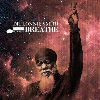 Dr. Lonnie Smith: Breathe (Blue Note, 2021) [Grabación de jazz] Por Rudy de Juana