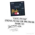 "JazzX5#216. Chema Peñalver Big Band: ""Café Swing"" [Mode On (2021)] [Minipodcast] Por Pachi Tapiz"
