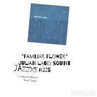 "JazzX5#225. Julian Lage: ""Familiar Flower"" [Squint (2021)] [Minipodcast] Por Pachi Tapiz"