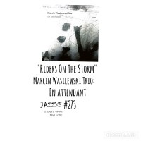 "JazzX5#273. Marcin Wasilewski Trio: ""Riders On The Storm"" [En attendant (ECM, 2021)] [Minipodcast de jazz] Por Pachi Tapiz"