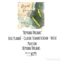 "JazzX5#299. Plandé / Poulsen / Tchamitchian: ""Beyond Dreams"" [Beyond Dreams (Leo Records, 2021)] [Minipodcast de jazz] Por Pachi Tapiz"