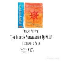 """JazzX5#303. Jeff Lederer Sunwatcher Quartet: """"Right Speech"""" [Eightfold Path (Little (i) Music, 2021)] [Minipodcast de jazz] Por Pachi Tapiz"""