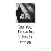 """JazzX5#306. Joel Frahm Trio: """"Omer's World"""" [The Bright Side (Anzic Records, 2021)] [Minipodcast de jazz] Por Pachi Tapiz"""