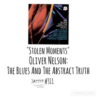 """JazzX5#311. Oliver Nelson: """"Stolen Moments"""" [The Blues And The Abstract Truth (Impulse!, 1961)] [Minipodcast de jazz] Por Pachi Tapiz"""