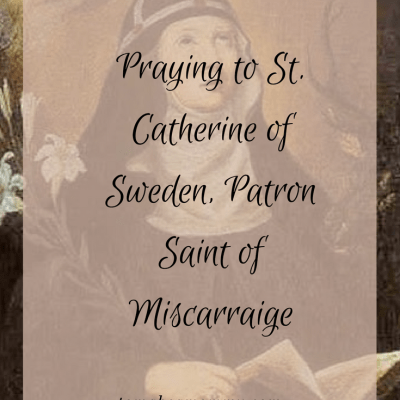 Praying to St. Catherine of Sweden for healing and protection from Miscarriage
