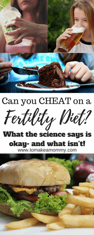 The Fertility Diet- what you can cheat on and what you can't according