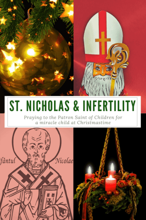 Praying to St. Nicholas the Patron Saint of Children during Infertility. An Advent prayer.
