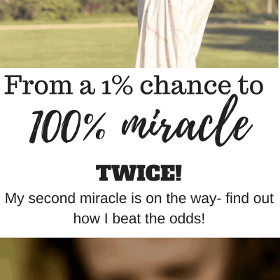 My Second Miracle- How I beat the odds AGAIN and got pregnant