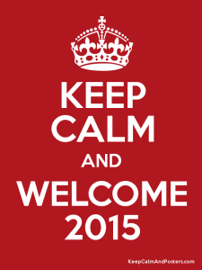 keep calm and welcome 2015