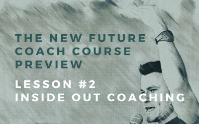 New Course Preview: Lesson #2 Inside Out Coaching