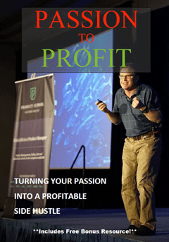 turning your passion into a profit