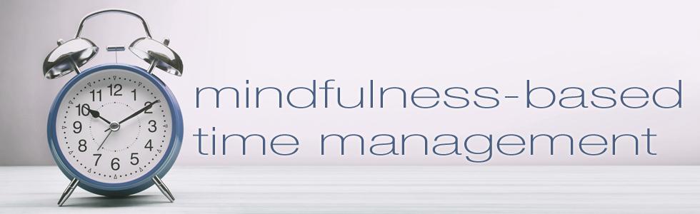 mindfulness-based time management