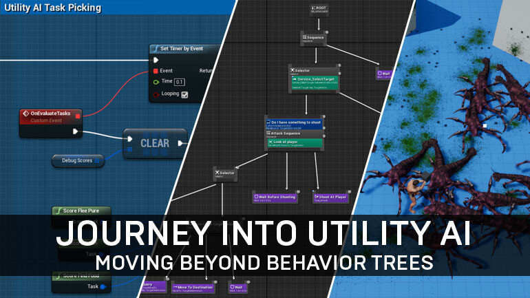 Journey into Utility AI with Unreal Engine 4 - Tom Looman