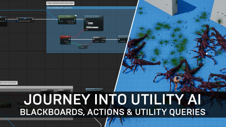 Journey into Utility AI for UE4 (Part Two) - Tom Looman